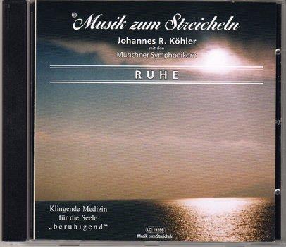 CD Ruhe, Musik zum Streicheln, Johannes R. Köhler, Münchener Symphoniker