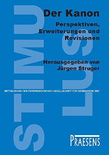 Der Kanon - Perspektiven, Erweiterungen und Revisionen (Stimulus-Mitteilungen der Österreichischen Gesellschaft für Germanistik)
