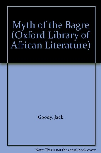 Myth of the Bagre (Oxford Library of African Literature) por Jack Goody
