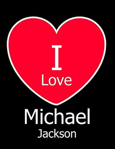 I Love Michael Jackson: Black Notebook/Journal for Writing 100 Pages Michael Jackson Gift for Men, Women, Boys & Girls