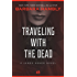 Traveling with the Dead (The James Asher Novels)