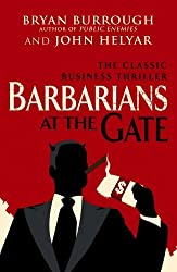 Barbarians At The Gate by Bryan Burrough (1-Jul-2010) Paperback