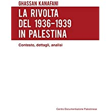 La rivolta del 1936-1939 in Palestina. Contesto, dettagli, analisi