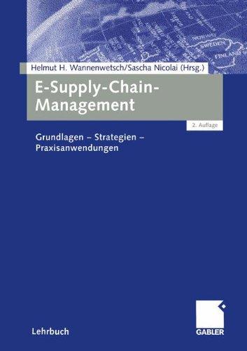 E-Supply-Chain-Management: Grundlagen - Strategien - Praxisanwendungen (German Edition)