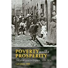 [Poverty Amidst Prosperity: The Urban Poor in England, 1834-1914] (By: Carl Chinn) [published: November, 2014]