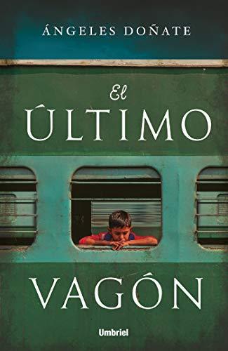 El último vagón (Umbriel narrativa) eBook: Ángeles Doñate: Amazon ...