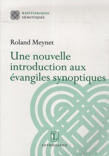 Une nouvelle introduction aux évangiles synoptiques por Roland Meynet