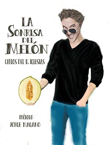 LA SONRISA DEL MELÓN por CARLOS DEL B. IGLESIAS