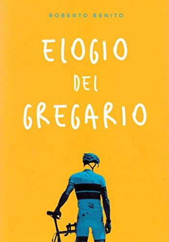 Elogio del gregario (Ciclismo) por Roberto Benito González