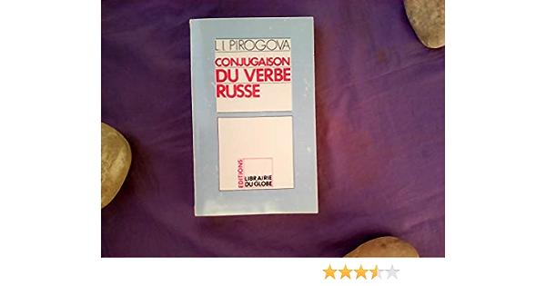 Amazon Fr Conjugaison Du Verbe Russe Pirogova L I Livres