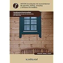 Instalación de revestimientos de paredes, techos, armarios y similares de madera. mams0108 - instalación de elementos de carpintería