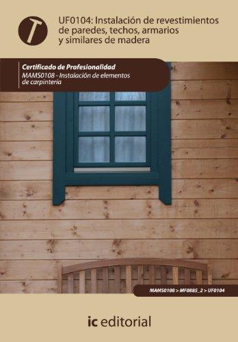 Instalación de revestimientos de paredes, techos, armarios y similares de madera. mams0108 - instalación de elementos de carpintería por Juan Miguel Pascual Cortés