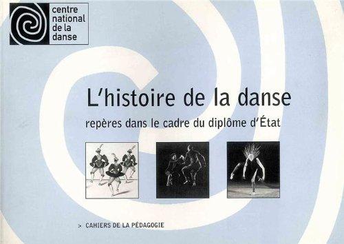 L'Histoire de la danse.: Repères dans le cadre du diplôme d'Etat