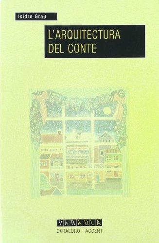 L' arquitectura del conte (Edicions en català) por Isidre Grau Antoli