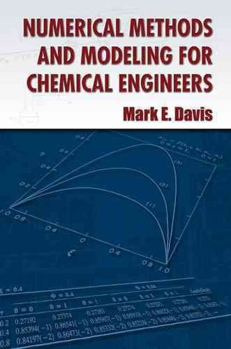 [Numerical Methods and Modeling for Chemical Engineers] (By: Mark E. Davis) [published: January, 2014]