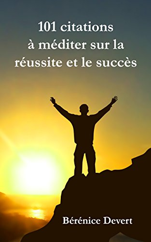 101-citations-a-mediter-sur-la-reussite-et-le-succes-french-edition