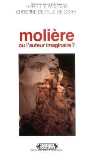 Molière ou l'auteur imaginaire