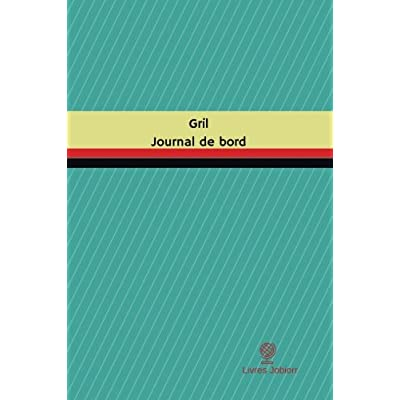Gril Journal de bord: Registre, 100  pages, 15,24 x 22,86 cm