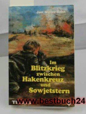 Im Blitzkrieg zwischen Hakenkreuz und Sowjetstern