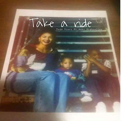 Take a Ride (feat. Addi Highroller) [Explicit]