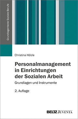 personalmanagement-in-einrichtungen-der-sozialen-arbeit-grundlagen-und-instrumente-grundlagentexte-soziale-berufe