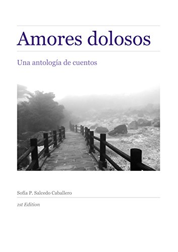 Amores dolosos: Una antología de cuentos