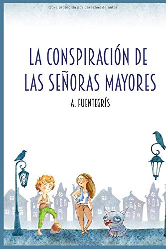 La conspiración de las señoras mayores: Novela didáctica sobre tipologías textuales