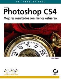 Photoshop CS4. Mejores resultados con menos esfuerzo (Diseño Y Creatividad) por Tim Grey