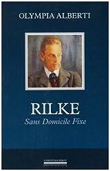 Rilke, sans domicile fixe