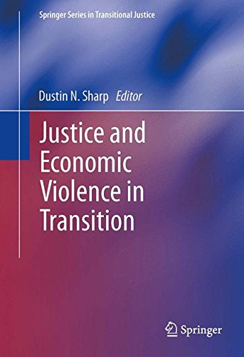 Justice and Economic Violence in Transition (Springer Series in Transitional Justice)