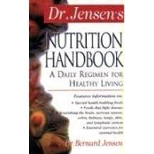 Dr. Jensen S Nutrition Handbook (A Daily Regimen For Healthy Living)