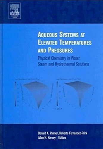 Aqueous Systems at Elevated Temperatures and Pressures: Physical Chemistry in Water, Steam and Hydrothermal Solutions -