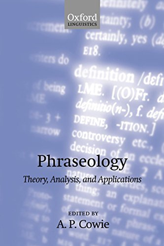 Phraseology: Theory, Analysis, and Applications (Oxford Studies in Lexicography and Lexicology)