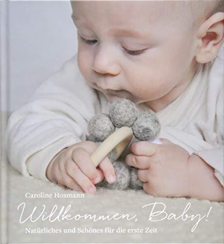 Caroline Natürlichen (Willkommen, Baby!: Natürliches und Schönes für die erste Zeit)