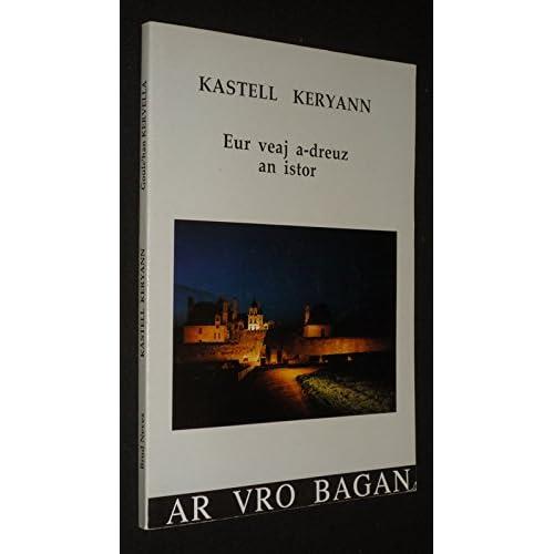 Kastell Keryann : Eur veaj a-dreuz an istor