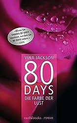 80 Days - Die Farbe der Lust: Band 1 Roman