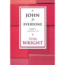 John for Everyone - Part 1 Chapters 1-10: Chapters 1-10 Pt. 1 (New Testament for Everyone)