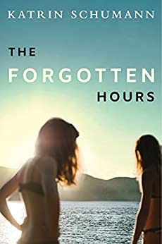 The Forgotten Hours by [Schumann, Katrin]