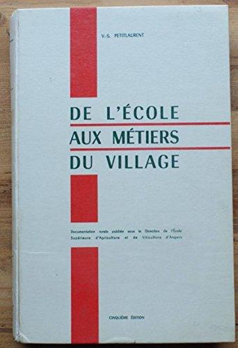 De l'école aux métiers du village : Documentation rurale publiée sous la direction de l'École supérieure d'agriculture et de viticulture d'A
