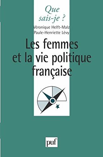 Les femmes et la politque française par Veronique Helft-Malz, Levy Paule-Marie, Que sais-je?