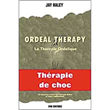 Ordeal therapy - La thérapie ordalique
