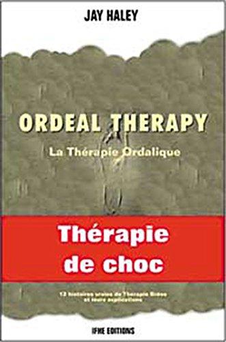 Ordeal therapy - La thrapie ordalique