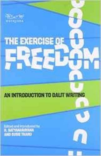 The Exercise of Freedom : An Introduction to Dalit Writing