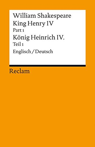King Henry IV, Part 1 / Heinrich IV., Teil 1 [Zweisprachig]