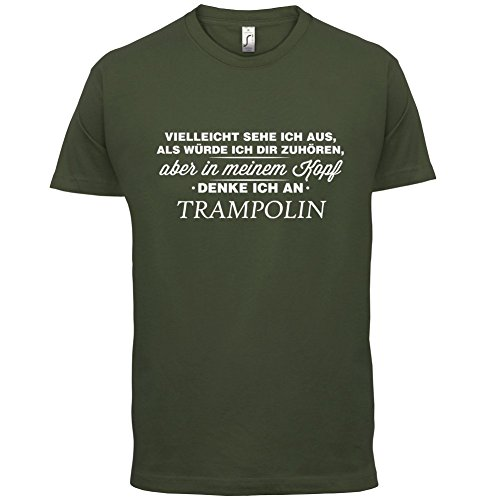 Vielleicht sehe ich aus als würde ich dir zuhören aber in meinem Kopf denke ich an Trampolin - Herren T-Shirt - 13 Farben Olivgrün