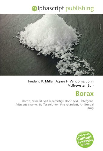 Borax: Boron, Mineral, Salt (chemistry), Boric acid, Detergent, Vitreous enamel, Buffer solution, Fire retardant, Antifungal drug