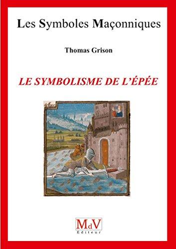 Le symbolisme de l'épée par Thomas Grison