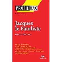 Profil - Diderot (Denis) : Jacques le Fataliste : Analyse littéraire de l'oeuvre (Profil d'une Oeuvre t. 297)