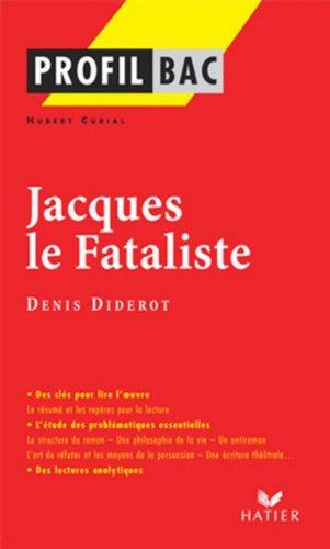 Profil - Diderot (Denis) : Jacques le Fataliste : Analyse littéraire de l'oeuvre (Profil d'une Oeuvre t. 297) (French Edition)