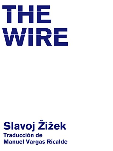 The Wire (Emancipatory Space nº 4) por Slavoj Žižek